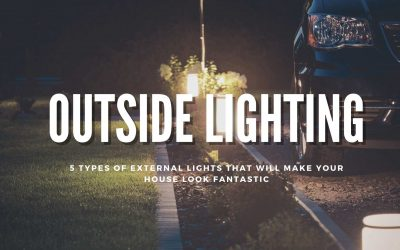 5 Types of External Lights that Will Make Your House Look Fantastic
