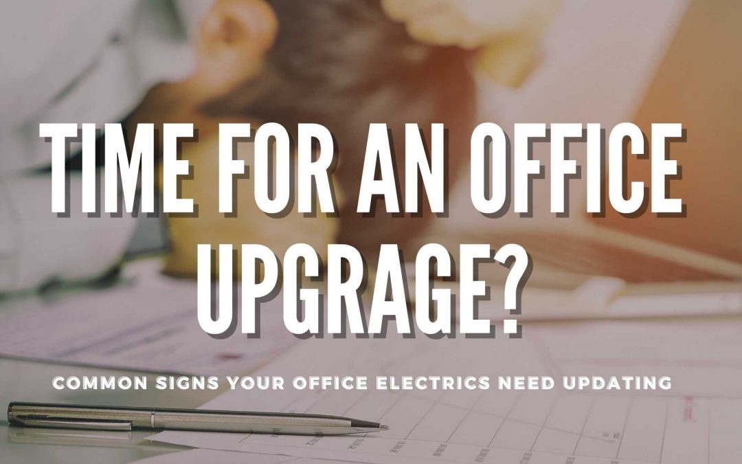 Signs That Indicate Your Office Might Require Electrical Work